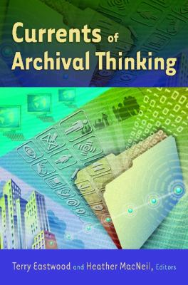 Currents of Archival Thinking catalog link