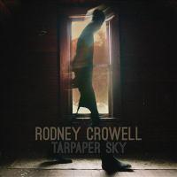 Tarpaper Sky - Crowell, Rodney