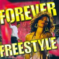 Forever Freestyle - Forever Freestyle