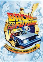 Back to the future. The complete animated series.