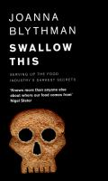 Swallow this : serving up the food industry's darkest secrets