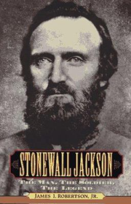 cover of the book Stonewall Jackson: The Man, the Soldier, the Legend