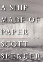 Cover of the book A ship made of paper : a novel