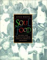 Soul food : recipes and reflections from African-American churches