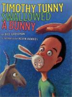 Cover Image of Timothy Tunny Swallowed a Bunny