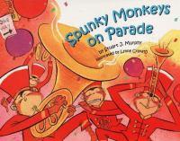 Spunky Monkeys on Parade