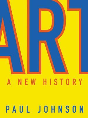 Cover Image for Art: A New History by Paul Johnson