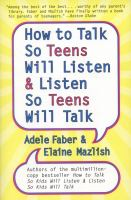 How to Talk So Teens Will Listen-- & Listen So Teens Will Talk