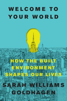 how the built environment shapes our lives