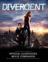 Divergent : official illustrated movie companion