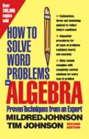 How to solve word problems in algebra [electronic resource] : a solved problem approach