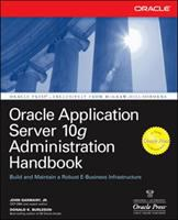 Oracle Application Server 10g administration handbook [electronic resource]