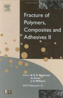 Fracture of polymers, composites, and adhesives II [electronic resource]