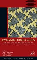 Dynamic food webs [electronic resource] : multispecies assemblages, ecosystem development, and environmental change