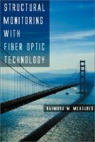 Structural monitoring with fiber optic technology [electronic resource]
