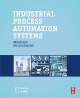 Industrial process automation systems : design and implementation