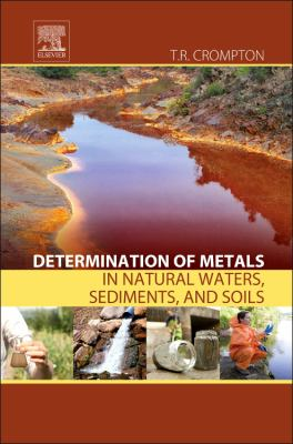Book cover for Determination of metals in natural waters, sediments and soils [electronic resource] / T.R. Crompton