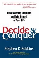 Decide & conquer : make winning decisions and take control of your life