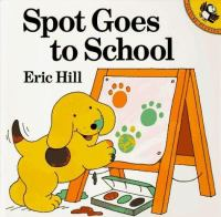 Cover Image of Spot Goes to School