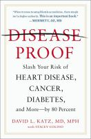 Disease-proof : slash your risk of heart disease, cancer, diabetes, and more by 80 percent