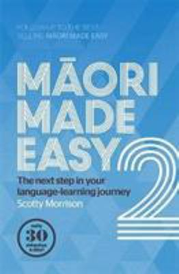 Maori made easy 2 : the next step in your language-learning journey