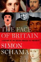The face of Britain : a history of the nation through its portraits cover