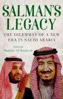 Salman's legacy : the dilemmas of a new era in Saudi Arabia /