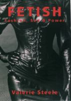 Fetish : fashion, sex and power