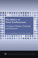 The ethics of total confinement : a critique of madness, citizenship, and social justice cover image