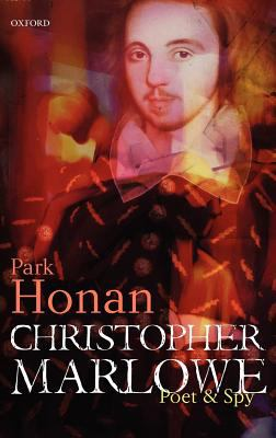 cover of the book Christopher Marlowe: Poet & Spy