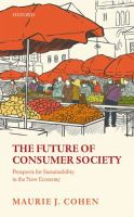 Future of consumer society : prospects for sustainability in the new economy /