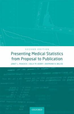 Presenting medical statistics : from proposal to publication.