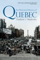 An illustrated history of Quebec : tradition & modernity