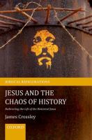 Jesus and the chaos of history : redirecting the life of the historical Jesus