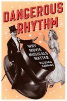 Dangerous rhythm : why movie musicals matter