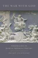 The war with god : theomachy in Roman imperial poetry