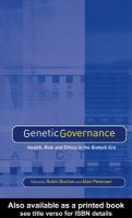 Genetic governance [electronic resource] : health, risk and ethics in the biotech era