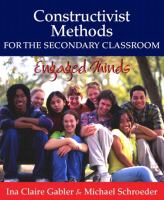 Constructivist methods for the secondary classroom : engaged minds