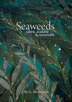 Seaweeds [electronic resource] : edible, available, and sustainable