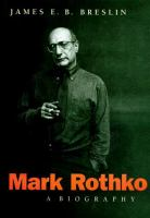 Mark Rothko : a biography