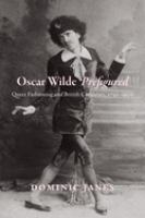 Oscar Wilde prefigured : queer fashioning and British caricature, 1750-1900 cover