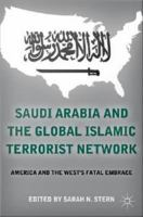 Saudi Arabia and the global Islamic terrorist network [electronic resource] : America and the West's fatal embrace