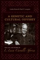 A genetic and cultural odyssey [electronic resource] : the life and work of L. Luca Cavalli-Sforza