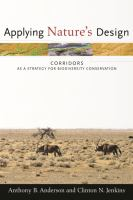 Applying nature's design [electronic resource] : corridors as a strategy for biodiversity conservation