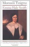 Mormon enigma : Emma Hale Smith