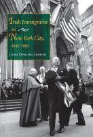 Irish immigrants in New York City, 1945-1995 [electronic resource]