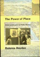 The power of place : urban landscapes as public history