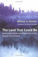 The land that could be [electronic resource] : environmentalism and democracy in the twenty-first century