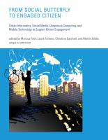 From social butterfly to engaged citizen [electronic resource] : urban informatics, social media, ubiquitous computing, and mobile technology to support citizen engagement