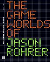 The game worlds of Jason Rohrer cover